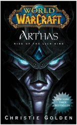 Книга World of Warcraft: Arthas: Rise of the Lich King (Мягкий переплёт)